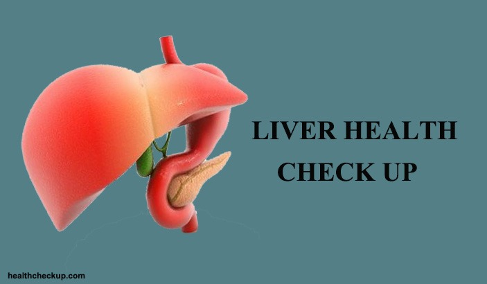 What is Liver Health Check Up? Tests Included in Liver CheckUp