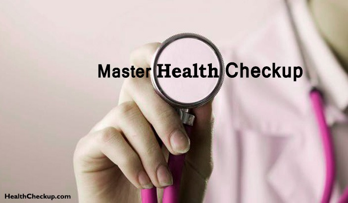 What is Included in Master Health Checkup? Benefits of Master Health Checkup
