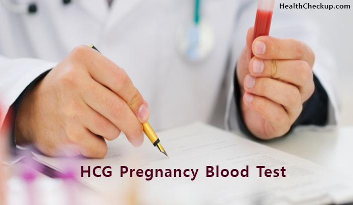 What is hCG Pregnancy Test? Purpose, Procedure and Results of hCG Test