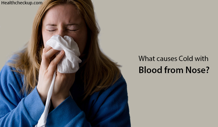 What causes Cold with blood from Nose