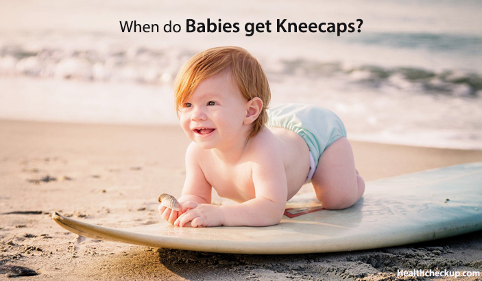 When Do Babies Get Kneecaps?