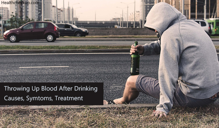 throwing up blood after drinking causes, symtoms, treatment