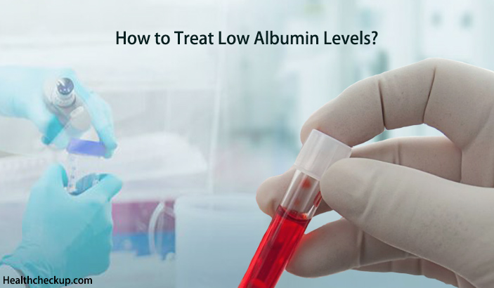 How to Treat Low Albumin Levels?