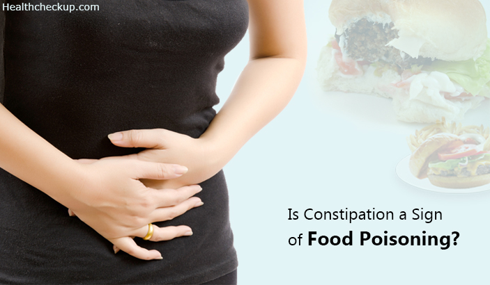 Constipation After Food Poisoning – Causes, Signs and Home Remedies