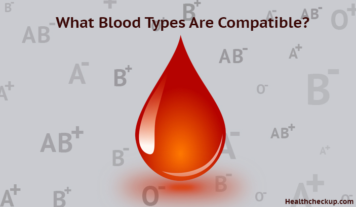 What Blood Types Are Compatible?