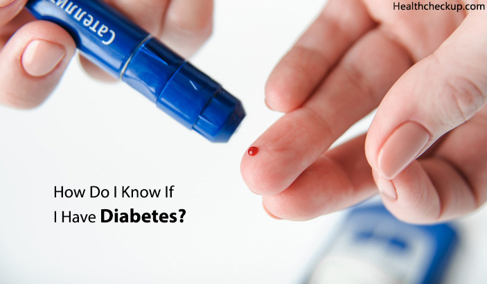 How Do I Know If I Have Diabetes?