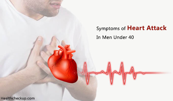 Symptoms of Heart Attack In Men Under 40