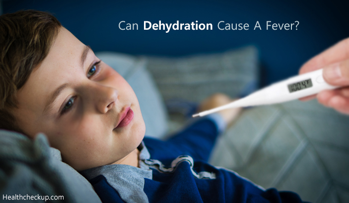 Can Dehydration Cause A Fever