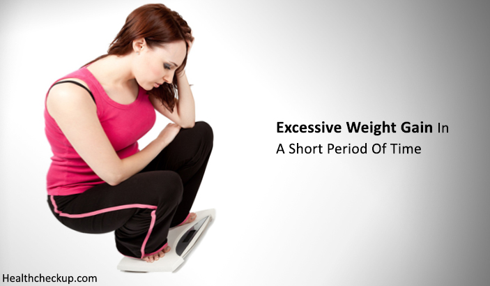 Excessive Weight Gain In A Short Period Of Time