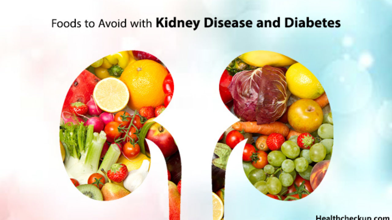 Foods To Avoid With Kidney Disease And Diabetes Health Checkup