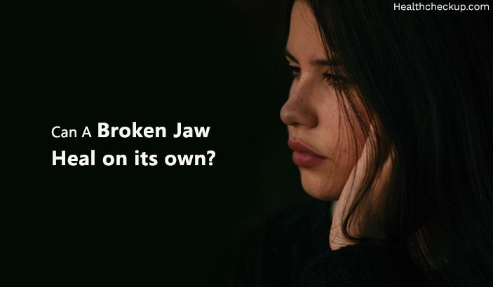 Can A Broken Jaw Heal On Its Own
