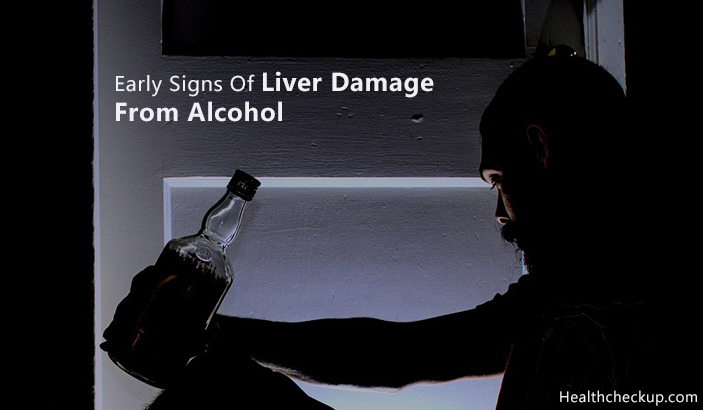 Early Signs Of Liver Damage From Alcohol