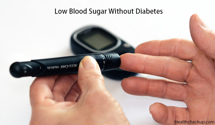 Low Blood Sugar Symptoms Without Diabetes
