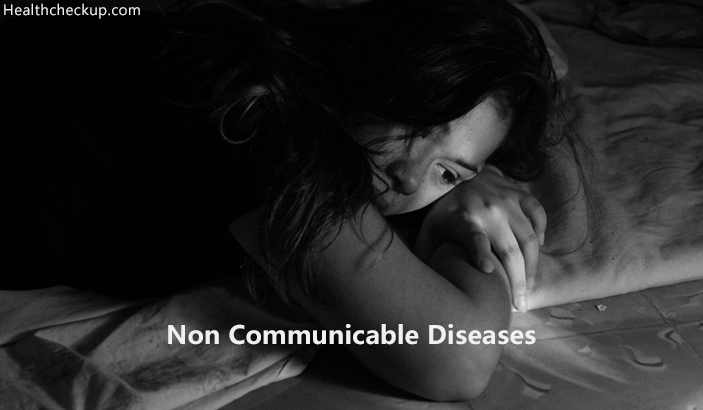 Non Communicable Diseases – Examples, Symptoms, Causes, Treatment