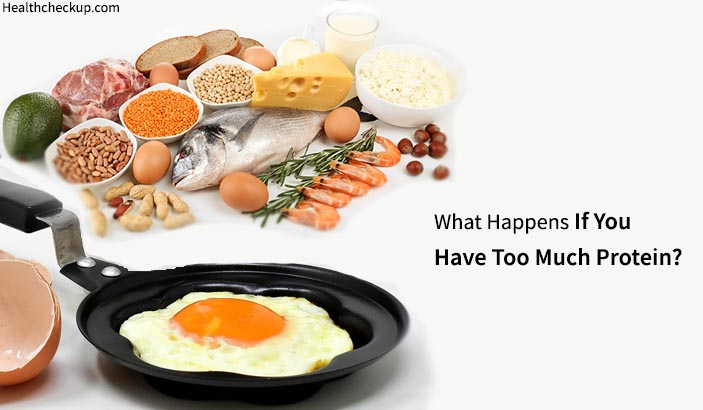 What Happens If You Have Too Much Protein?