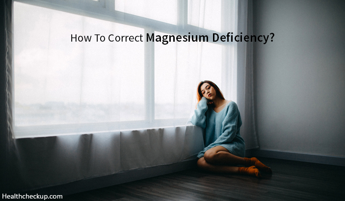 How To Correct Magnesium Deficiency Naturally and Safely?
