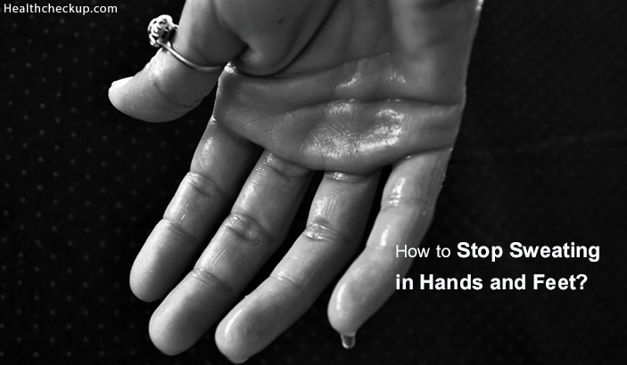 How To Stop Sweating in Hands and Feet?