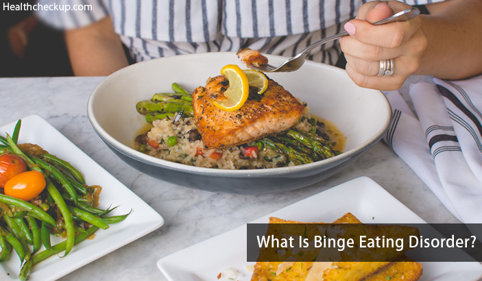 Binge Eating Disorder – Test, Causes, Symptoms, Treatment