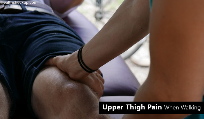 Upper Thigh Pain When Walking – Causes, Diagnosis, Treatment, Prevention