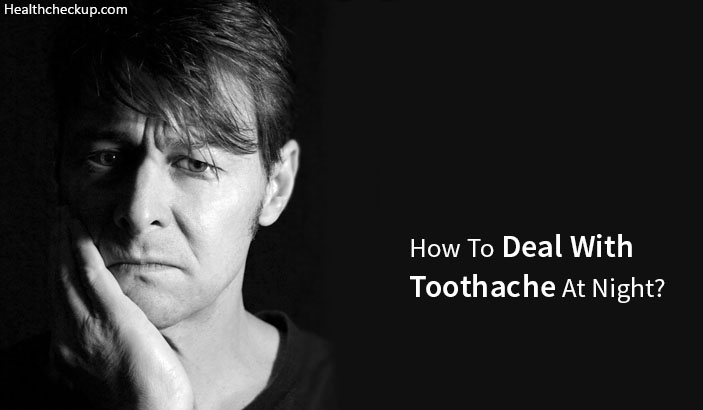 How to Deal With a Toothache at Night
