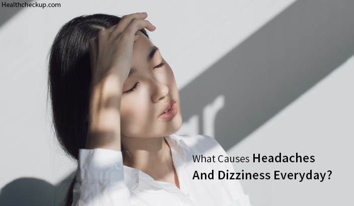 What Causes Headaches And Dizziness Everyday?