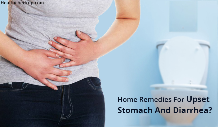 Home Remedies For Upset Stomach and Diarrhea