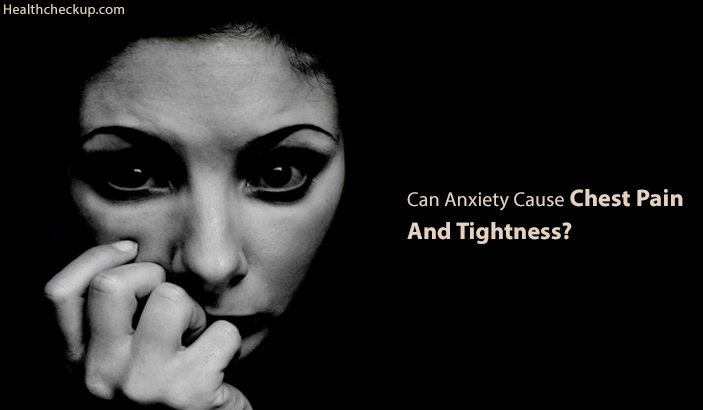 Can Anxiety Cause Chest Pain And Tightness?