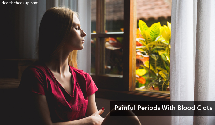 Painful Periods with Blood Clots – Causes, Symptoms, Diagnosis, Treatment