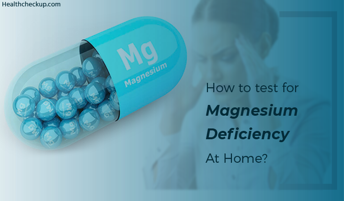 How To Test For Magnesium Deficiency At Home?