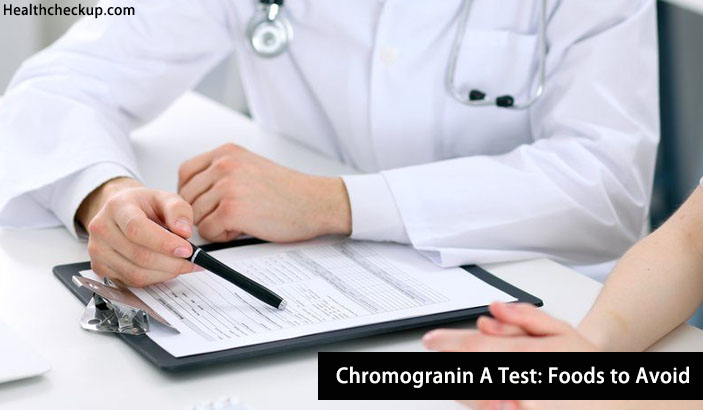 Chromogranin A Test Foods to Avoid