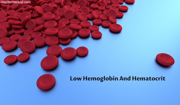 Low Hemoglobin and Hematocrit: Causes, Symptoms and treatment