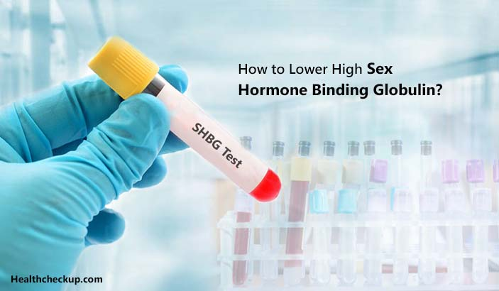 How to Lower High Sex Hormone Binding Globulin?