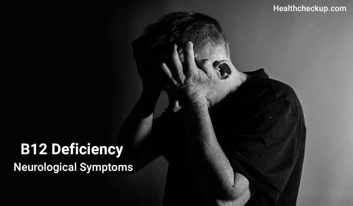 B12 Deficiency Neurological Symptoms