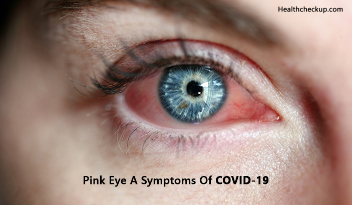 Pink Eye A Symptoms Of COVID-19