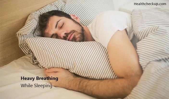 Heavy Breathing While Sleeping