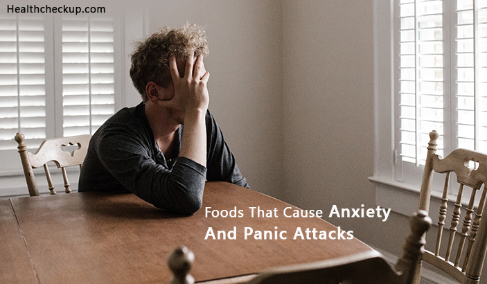 Foods That Cause Anxiety And Panic Attacks