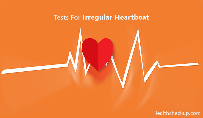 Tests For Irregular Heartbeat