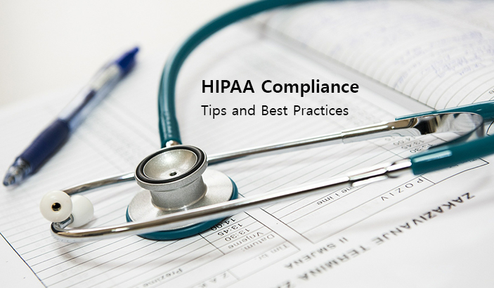 HIPAA Compliance Tips and Best Practices