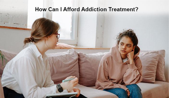 How Can I Afford Addiction Treatment?
