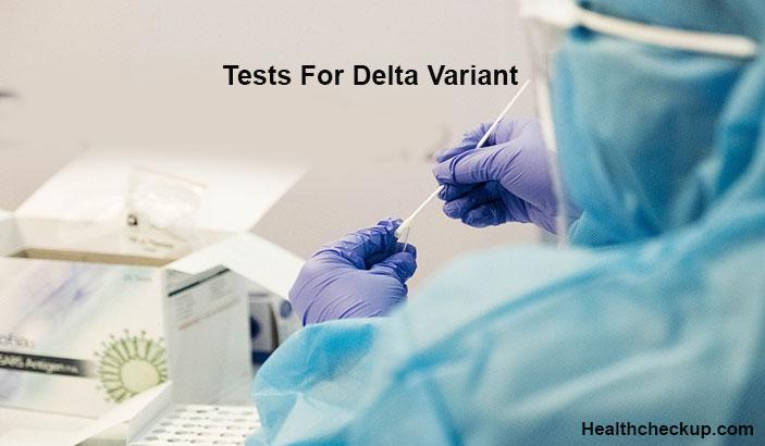 Tests For Delta Variant